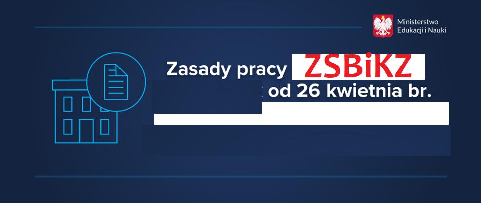 Zasady nauki w ZSBiKZ od 26 kwietnia 2021 r.
